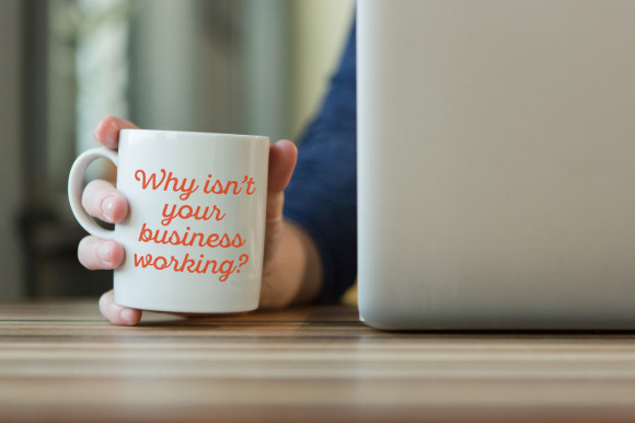 why-your-business-isnt-working-580x386